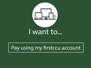 I want to pay using my firstccu account